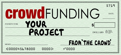 Crowd Funding campaign finances your project