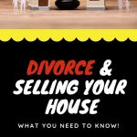 Divorce and Selling Your House