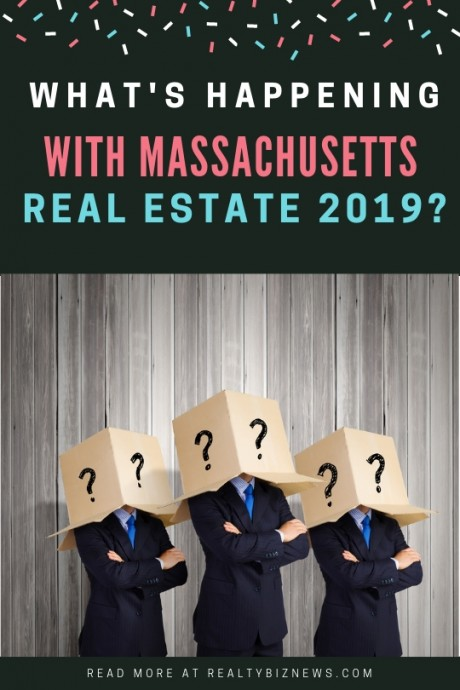 What's happening with the Massachusetts Real Estate Market in 2019.