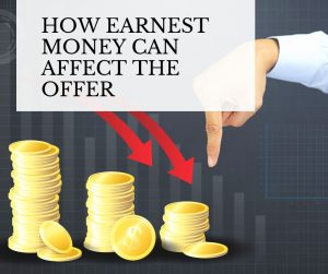 How Earnest Money Can Affect the Offer
