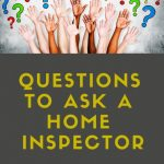Questions to Ask a Home Inspector