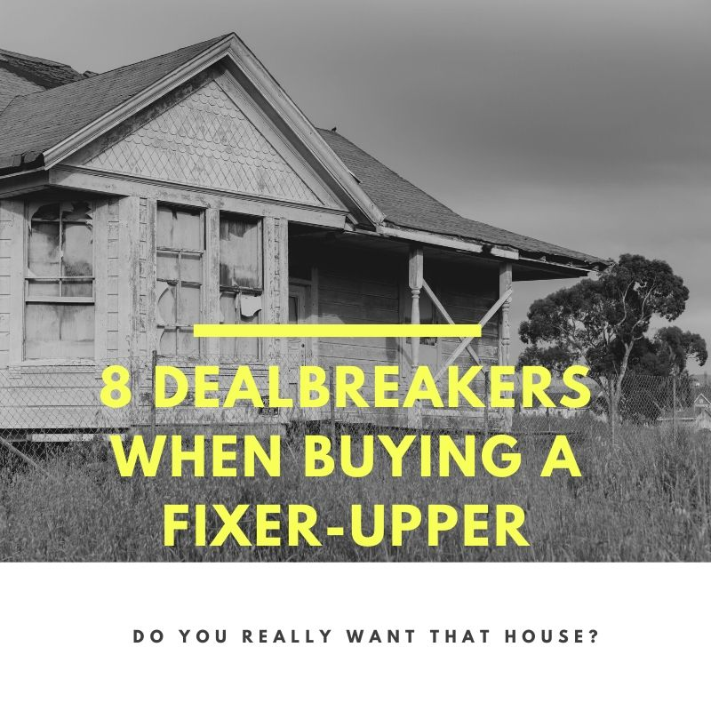8 Dealbreakers When Buying a Fixer-Upper