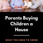 Parents Buying Children a House
