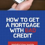 How to Get a Mortgage With Bad Credit