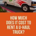 Cost to Rent a U-Haul Truck