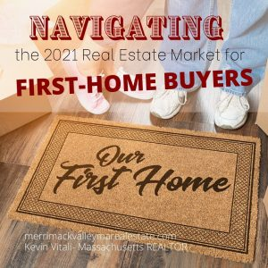 Navigating The Market As A First Time Home Buyer 2021