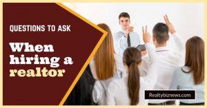 Questions to ask realtors when hiring
