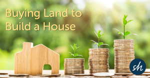 Buying Land to Build a House