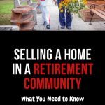 Selling Home in Retirement Community